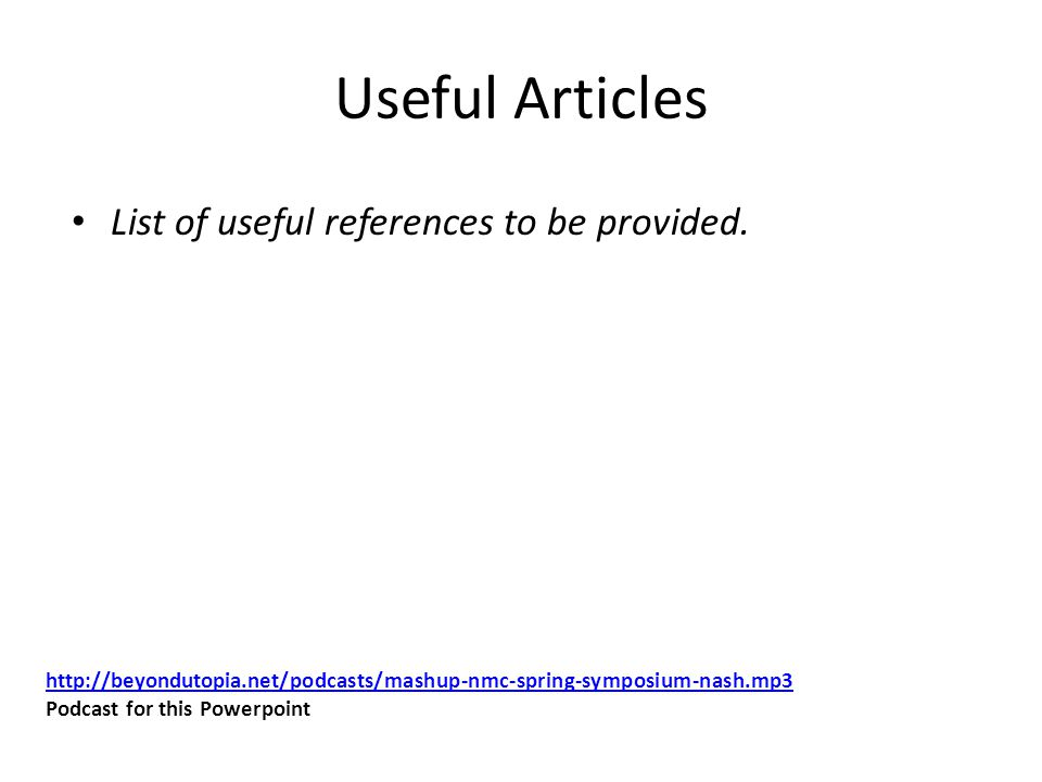 Useful Articles List of useful references to be provided.