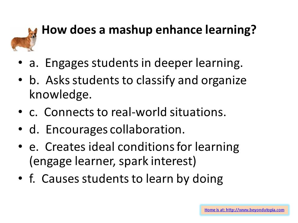 How does a mashup enhance learning. a. Engages students in deeper learning.
