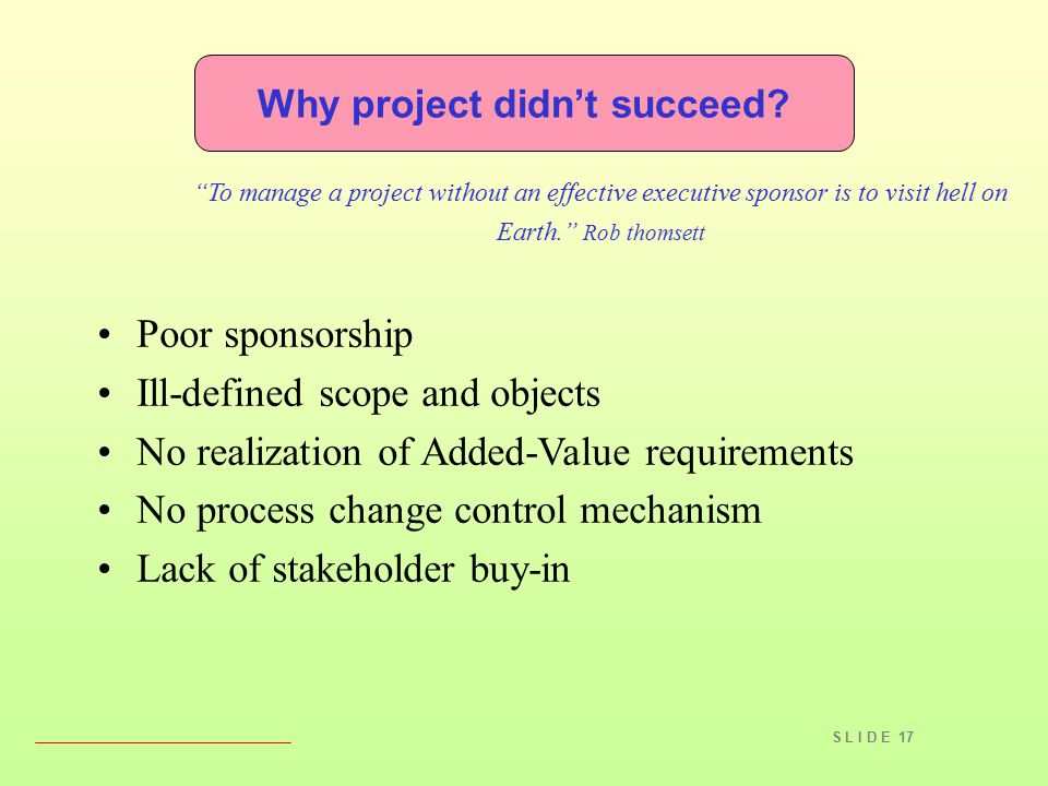 S L I D E 17 Why project didn't succeed.