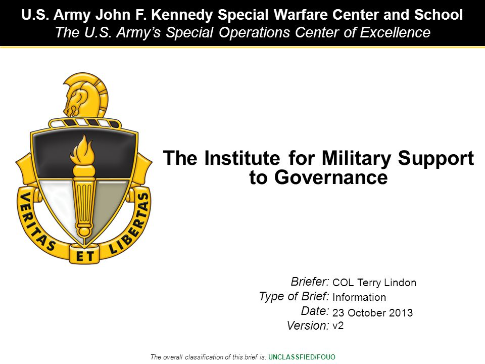 U.S. Army John F. Kennedy Special Warfare Center and School The U.S.