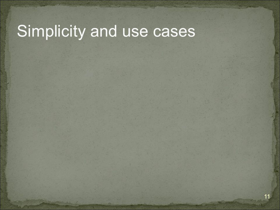 11 Simplicity and use cases