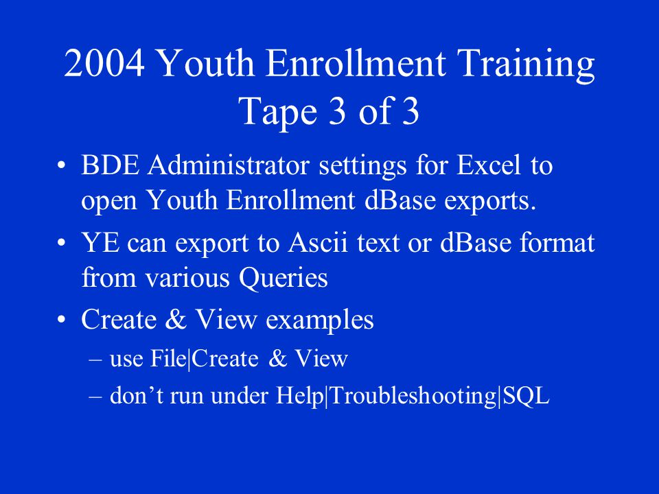 2004 Youth Enrollment Training Tape 3 of 3 BDE Administrator settings for Excel to open Youth Enrollment dBase exports.
