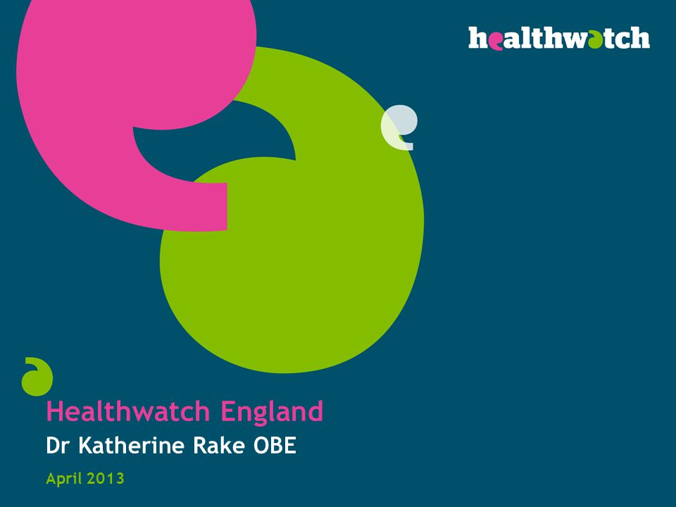 Healthwatch - set up Roughly £3m budget, 30 staff Healthwatch England fully staffed by summer 2013 London and Leeds offices, with 4 local Healthwatch staff based across the country 152 local Healthwatch with dedicated budget - small staff plus volunteers; diverse set up and governance structures