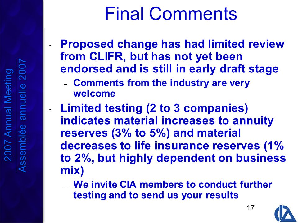 17 Final Comments Proposed change has had limited review from CLIFR, but has not yet been endorsed and is still in early draft stage – Comments from t