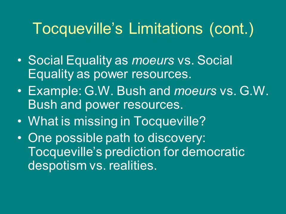 Tocqueville's Limitations (cont.) Social Equality as moeurs vs.
