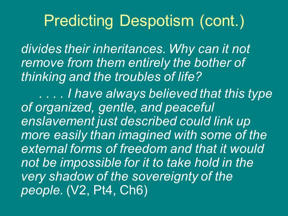 Predicting Despotism (cont.) divides their inheritances.