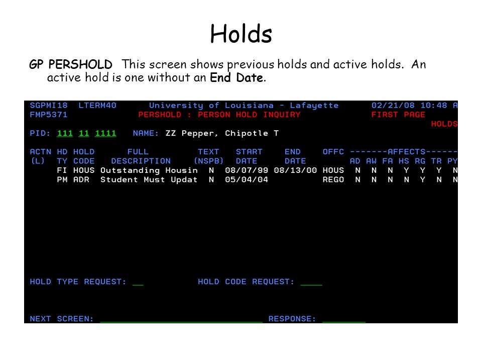 Holds GP PERSHOLD This screen shows previous holds and active holds.