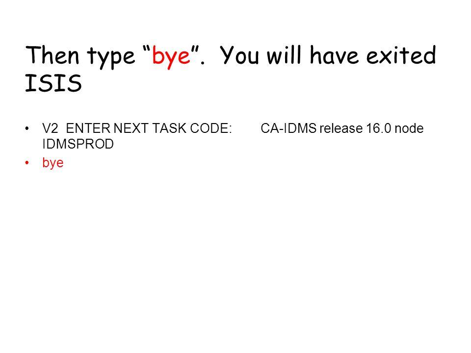 Then type bye .