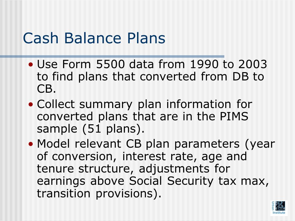 Cash Balance Plans Use Form 5500 data from 1990 to 2003 to find plans that converted from DB to CB.