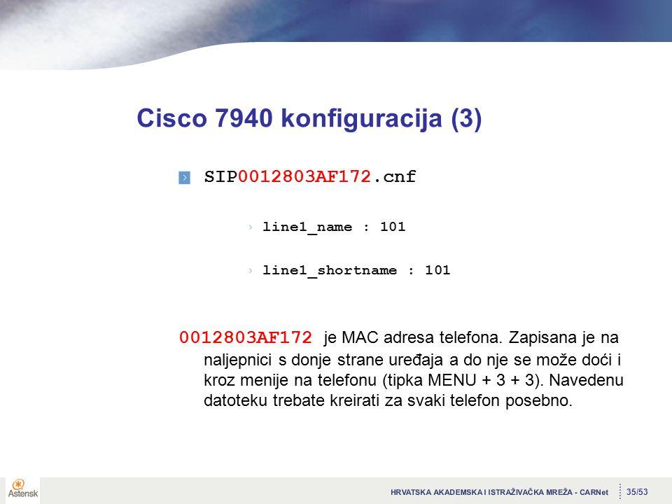 35/53 Cisco 7940 konfiguracija (3) SIP0012803AF172.cnf line1_name : 101 line1_shortname : 101 0012803AF172 je MAC adresa telefona.
