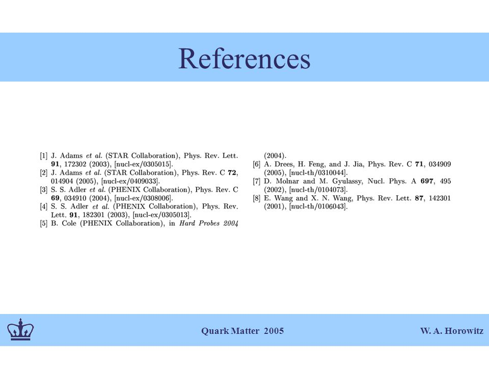 W. A. Horowitz Quark Matter 2005 References