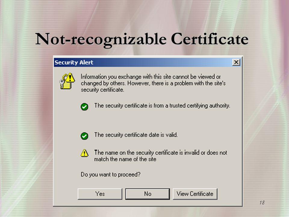18 Not-recognizable Certificate