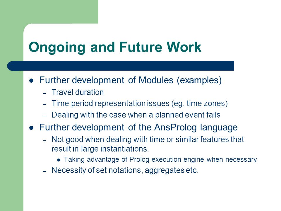 Ongoing and Future Work Further development of Modules (examples) – Travel duration – Time period representation issues (eg.