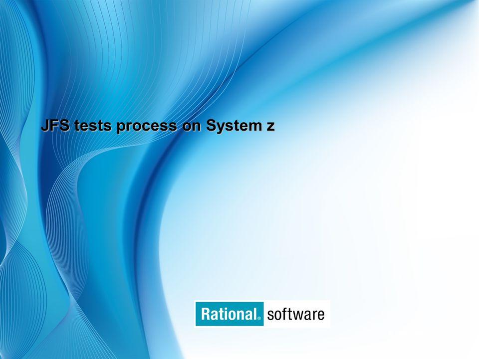© 2006 IBM Corporation JFS tests process on System z