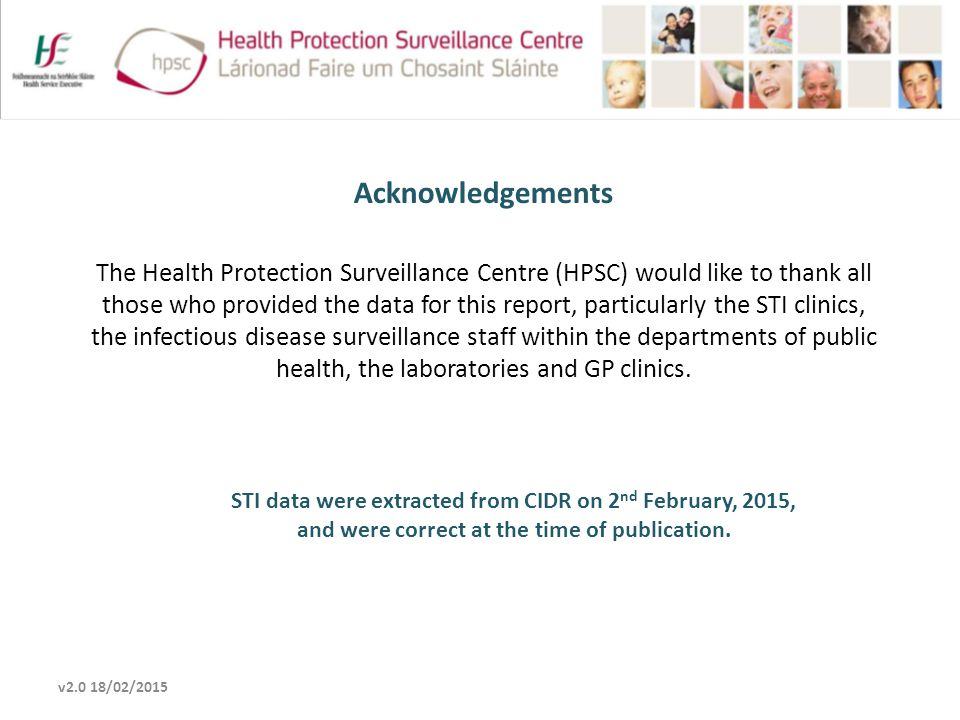 v2.0 18/02/2015 Acknowledgements The Health Protection Surveillance Centre (HPSC) would like to thank all those who provided the data for this report,