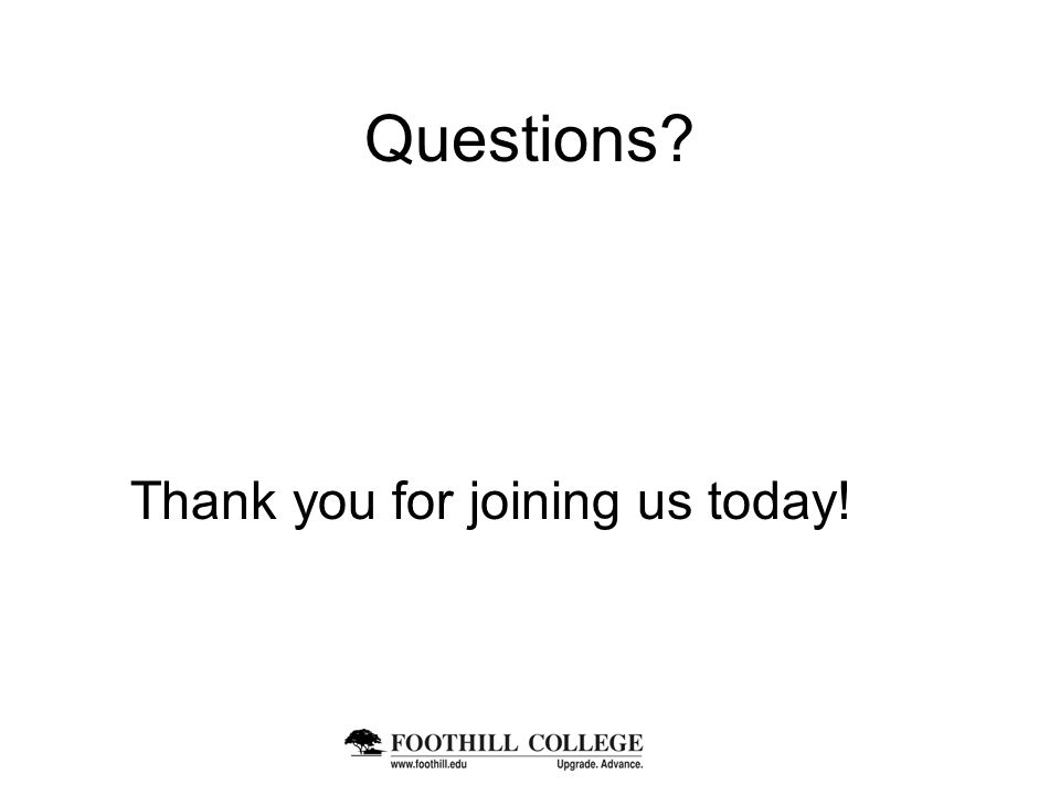 Questions Thank you for joining us today!