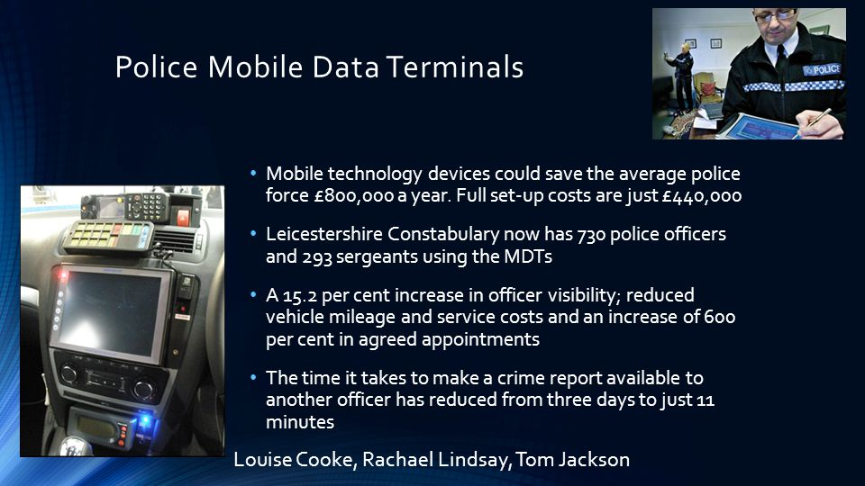 Police Mobile Data Terminals Mobile technology devices could save the average police force £800,000 a year.