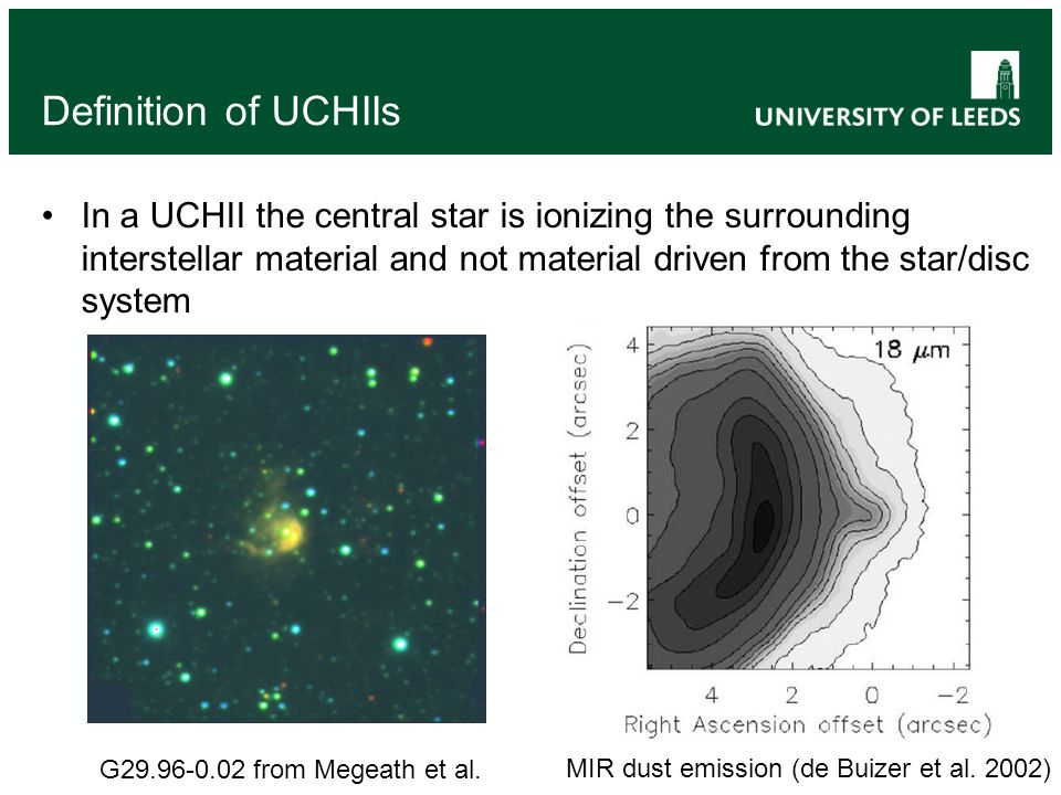 Definition of UCHIIs In a UCHII the central star is ionizing the surrounding interstellar material and not material driven from the star/disc system MIR dust emission (de Buizer et al.