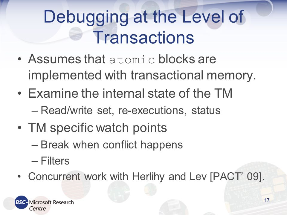 Debugging at the Level of Transactions Assumes that atomic blocks are implemented with transactional memory.