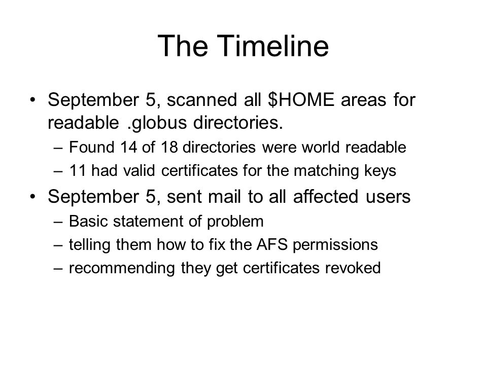 The Timeline September 5, scanned all $HOME areas for readable.globus directories.