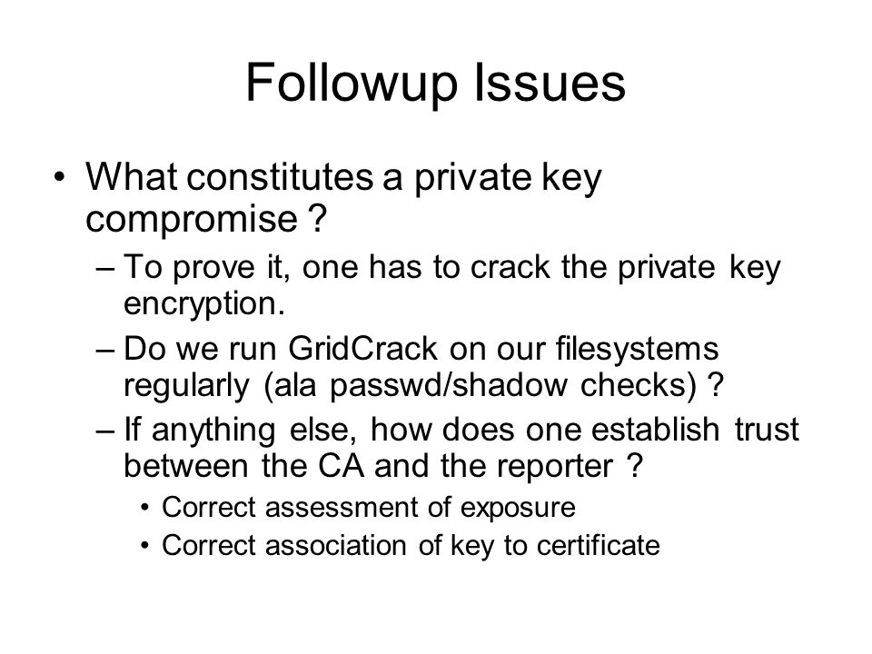 Followup Issues What constitutes a private key compromise .