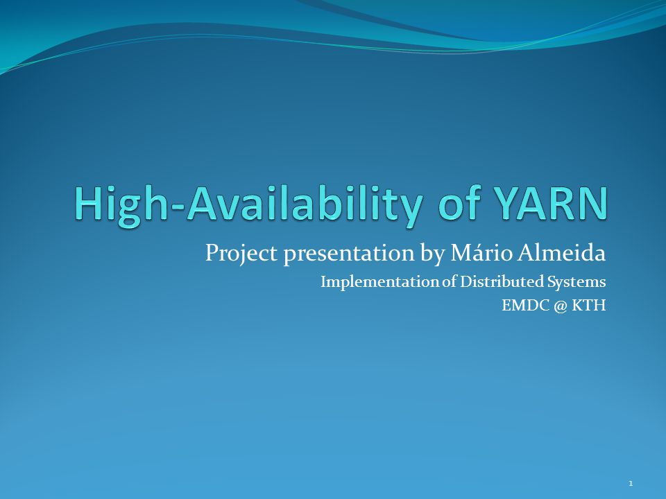 Project presentation by Mário Almeida Implementation of Distributed Systems EMDC @ KTH 1