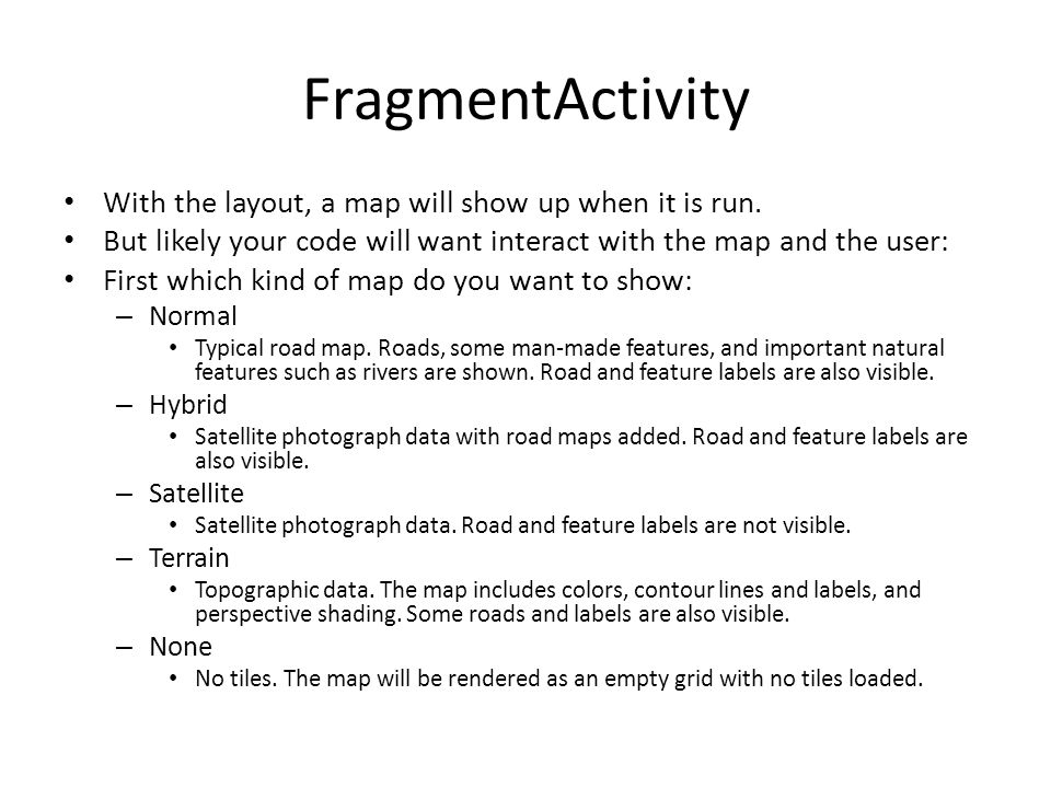FragmentActivity With the layout, a map will show up when it is run.