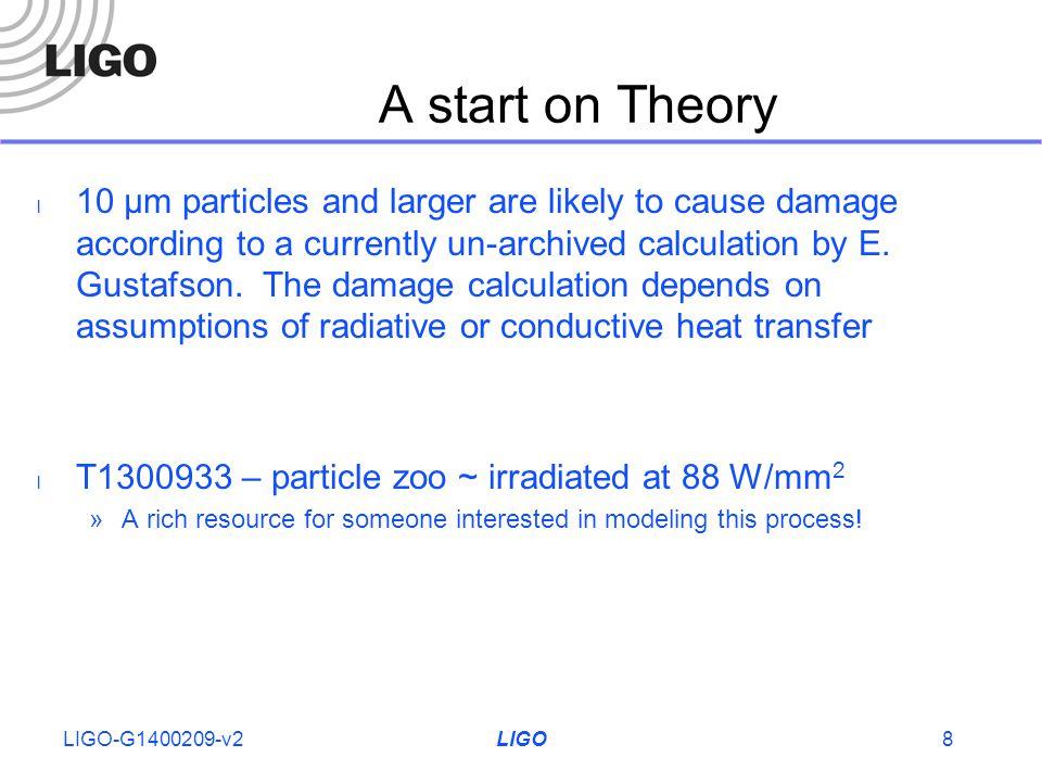 Data base of 1 optics placed in LIGO vacuum chambers Statistics: LIGO-T1300987 Initial scan Irradiation at 400 W/mm 2 Post irradiation scan First Contact cleaning Final Scan LIGO-G1400209-v29 S A M P L E SE R I A L N U M B E R
