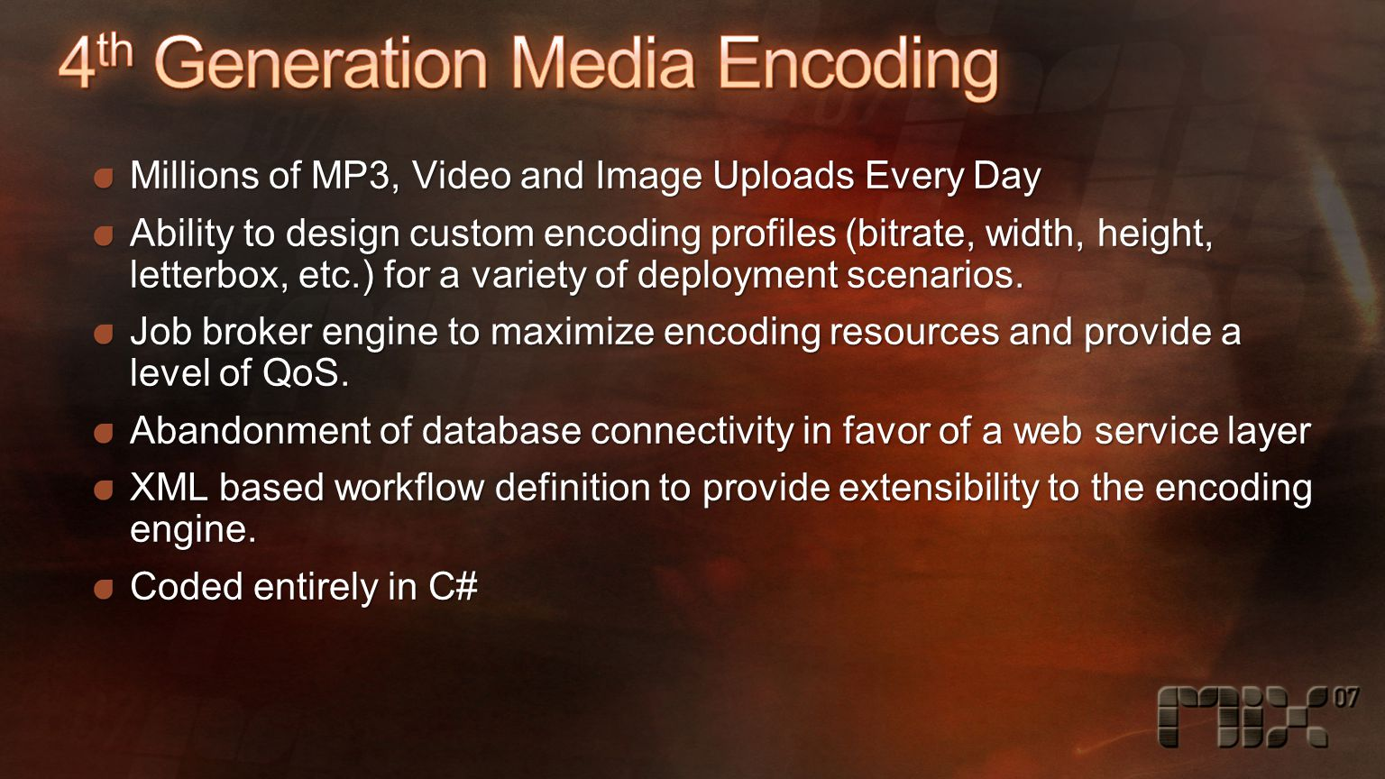 Millions of MP3, Video and Image Uploads Every Day Ability to design custom encoding profiles (bitrate, width, height, letterbox, etc.) for a variety of deployment scenarios.