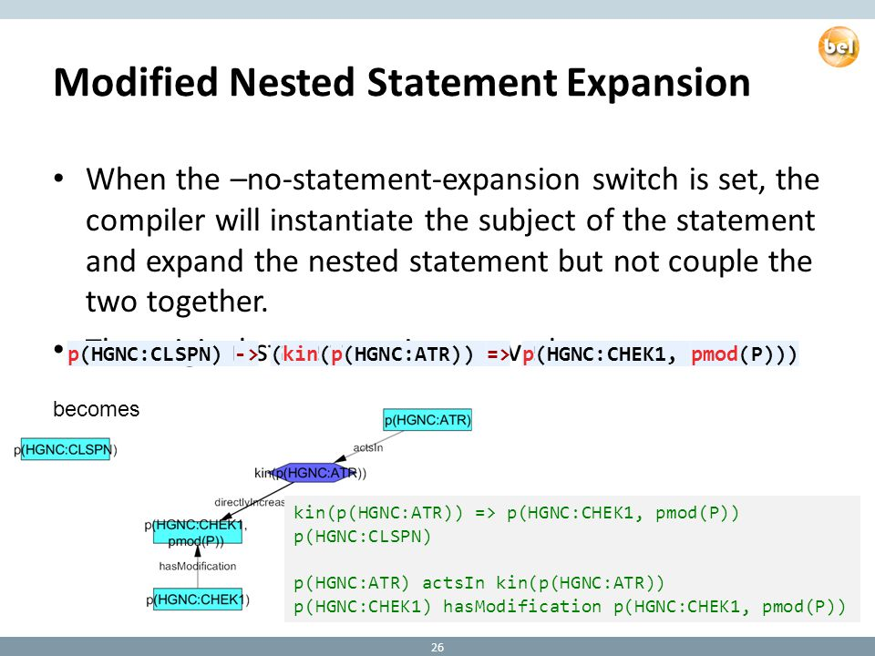 Modified Nested Statement Expansion When the –no-statement-expansion switch is set, the compiler will instantiate the subject of the statement and expand the nested statement but not couple the two together.