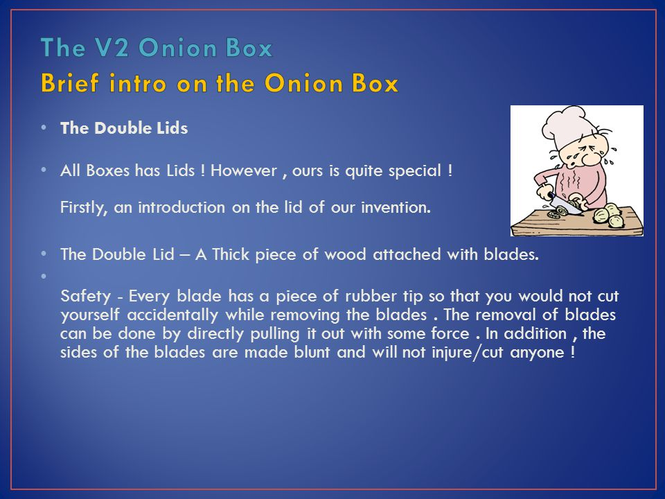 Back to the lid of the box and cutting of onions.How the blades work.