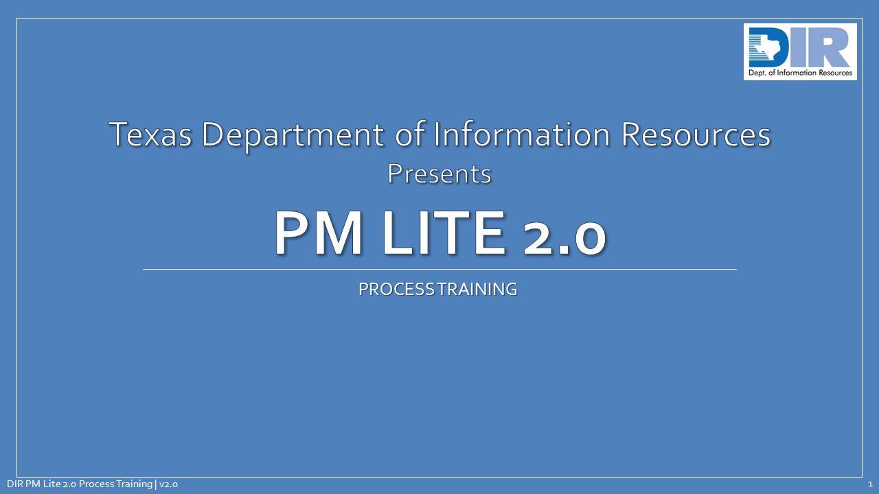 PROCESS TRAINING DIR PM Lite 2.0 Process Training | v2.0 1