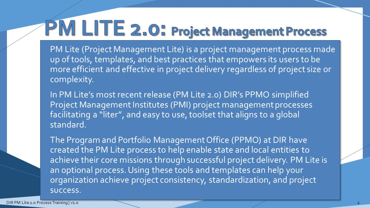 PM LITE 2.0: Processes, Tools, and Templates DIR PM Lite 2.0 Process Training | v2.03 * * Highly Recommended