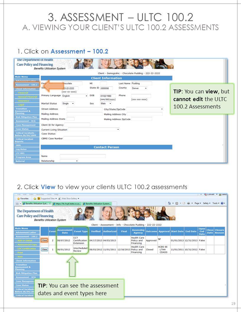 3. ASSESSMENT – ULTC 100.2 A. VIEWING YOUR CLIENT'S ULTC 100.2 ASSESSMENTS 1. Click on Assessment – 100.2 2. Click View to view your clients ULTC 100.
