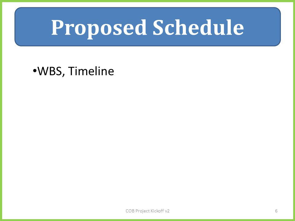 Staffing Proposed Schedule COB Project Kickoff v26 WBS, Timeline