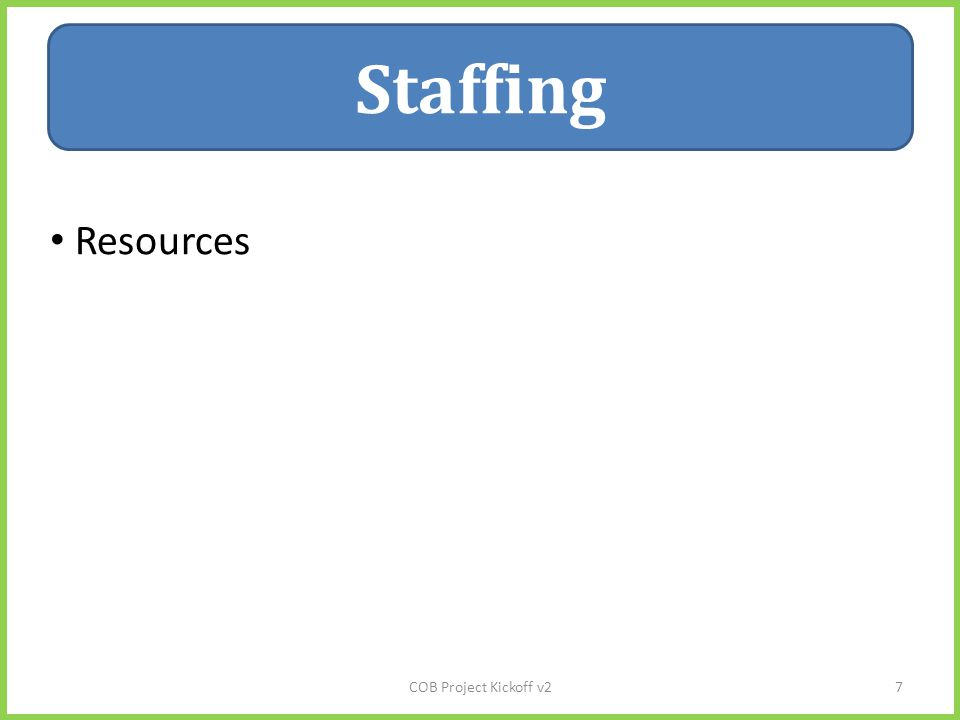 Staffing Resources COB Project Kickoff v27