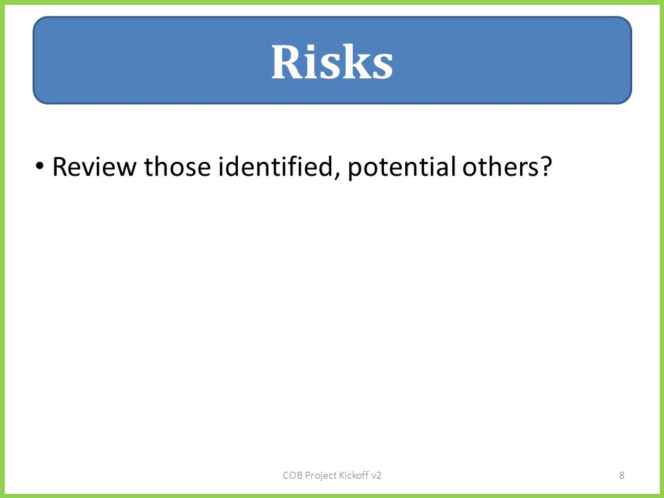 Staffing Risks COB Project Kickoff v28 Review those identified, potential others?