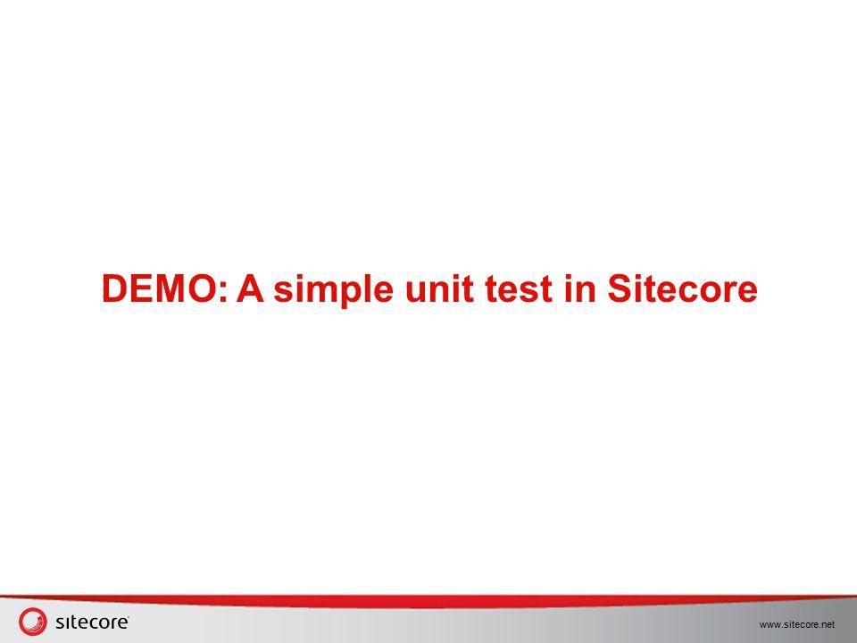 www.sitecore.net DEMO: A simple unit test in Sitecore