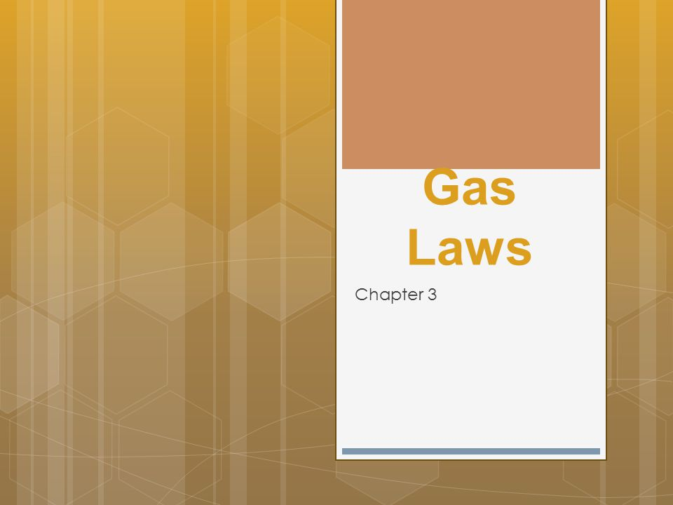 Gas Laws Chapter 3