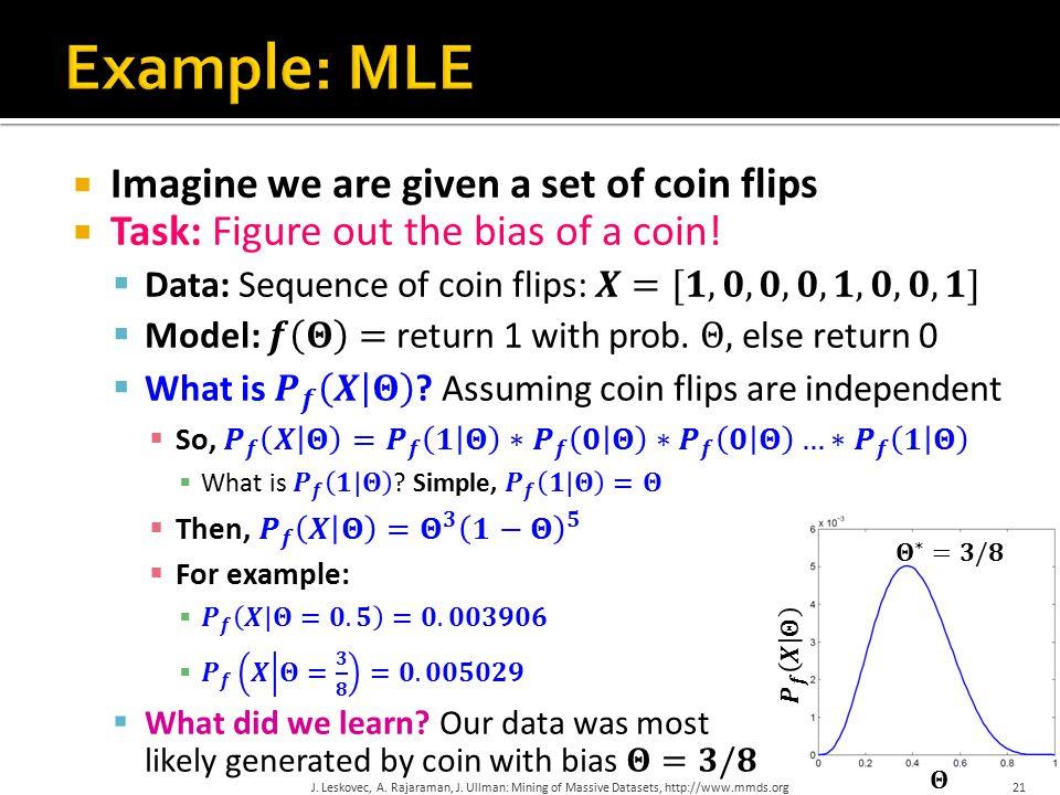 J. Leskovec, A. Rajaraman, J. Ullman: Mining of Massive Datasets, http://www.mmds.org21