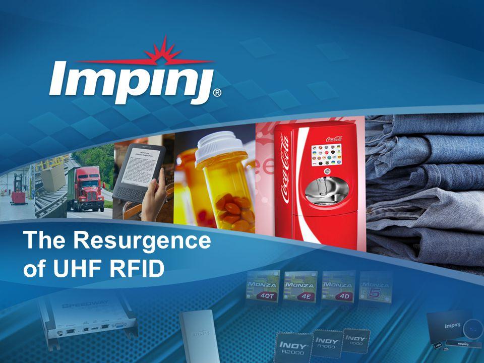 © 2013 1 | The Resurgence of UHF RFID