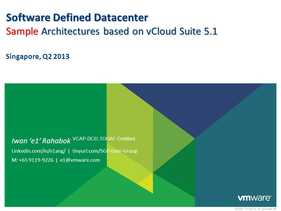 © 2009 VMware Inc. All rights reserved Software Defined Datacenter Sample Architectures based on vCloud Suite 5.1 Software Defined Datacenter Sample A