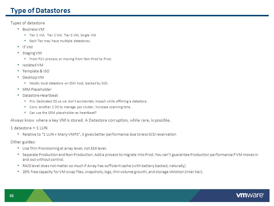 66 Type of Datastores Types of datastore Business VM Tier 1 VM, Tier 2 VM, Tier 3 VM, Single VM Each Tier may have multiple datastores. IT VM Staging