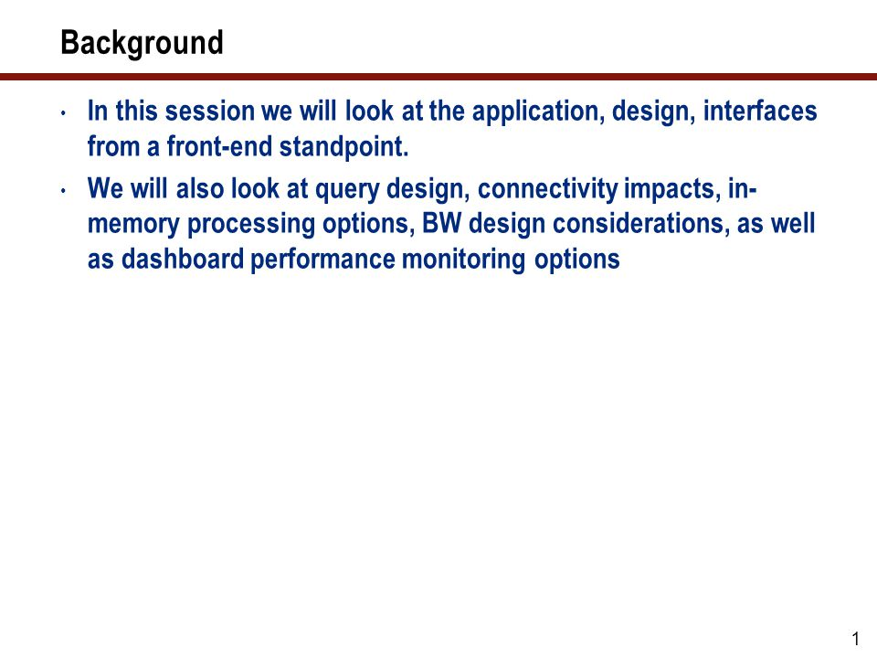 Background In this session we will look at the application, design, interfaces from a front-end standpoint.