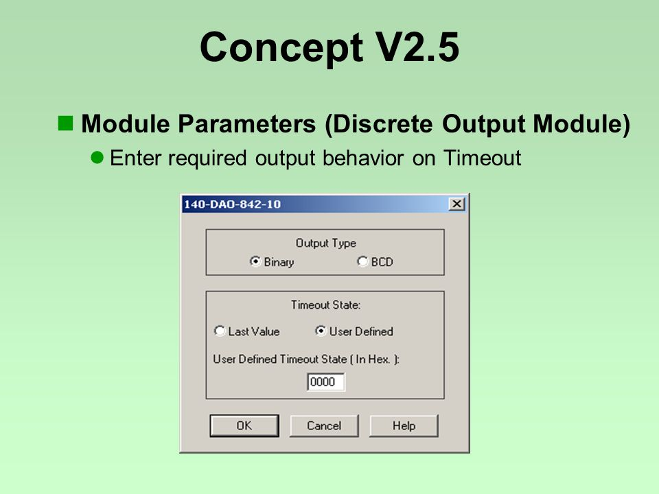 Concept V2.5 Module Parameters (Discrete Output Module) Enter required output behavior on Timeout