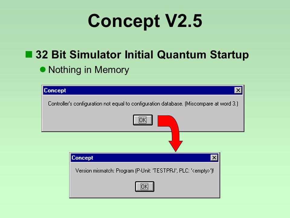 Concept V2.5 32 Bit Simulator Initial Quantum Startup Nothing in Memory