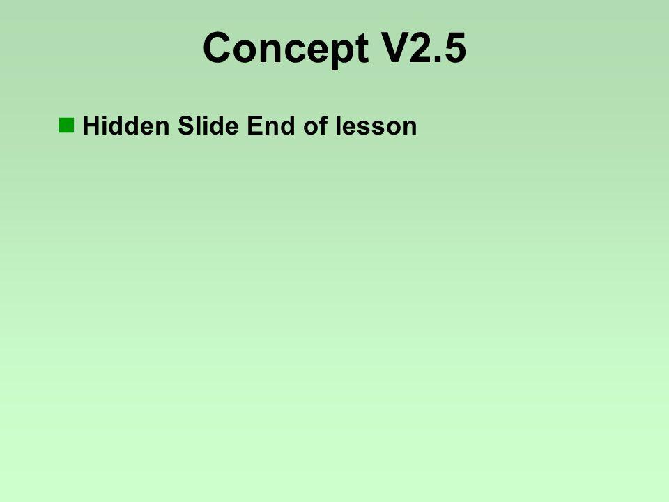 Concept V2.5 Hidden Slide End of lesson