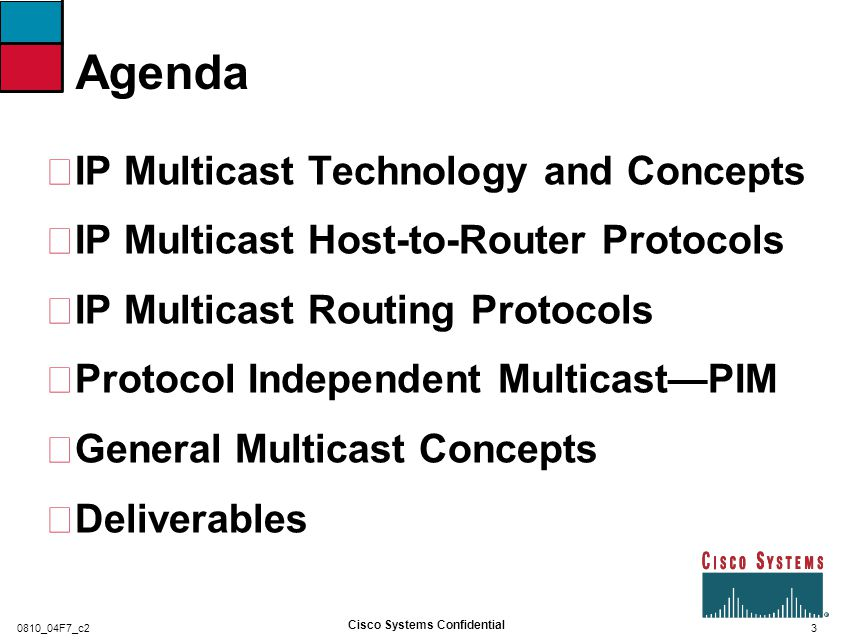 4 Cisco Systems Confidential 0810_04F7_c2 •Why multicast.