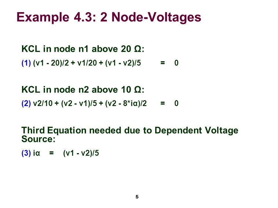 6 Example 4.3: Students Solve in Class (3) Substituted in (2) v2/10 + v2/5 - v1/5 + v2/2 – 4*(v1 - v2)/5=0...