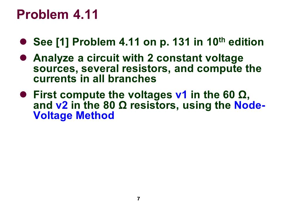 7 Problem 4.11 See [1] Problem 4.11 on p.